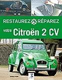 Restaurez et réparez votre Citroën 2 CV