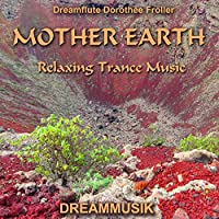 Mother Earth - Relaxing Trance Music