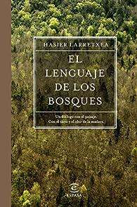 El lenguaje de los bosques par  Asier Larretxea Gortari