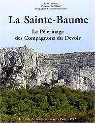 La Sainte-Baume : Le pèlerinage des Compagnons du Devoir