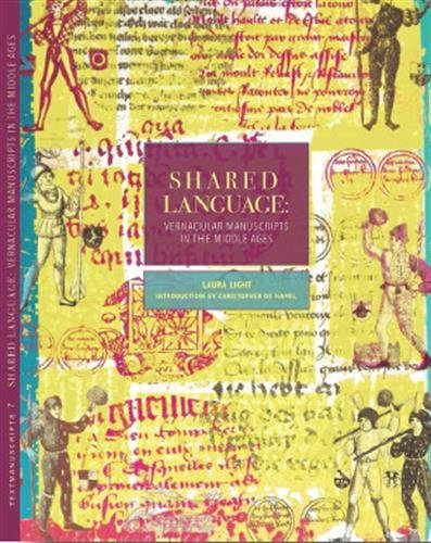 Shared language - vernacular manuscripts of the middle age (Text Manuscripts) por Laura Light