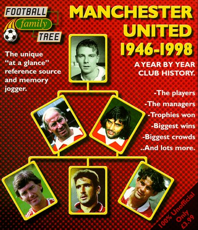 Football Family Trees: Manchester United 1946-1998 -