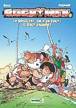 Les Rugbymen - Le résultat, on s en fout ! il faut gagner ! de Jean-Charles Poupard