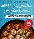 #9: Power Pressure Cooker XL Cookbook: 550 Simply Delicious Everyday Recipes for Your Power Pressure Cooker XL (Electric Pressure Cooker Cookbook)