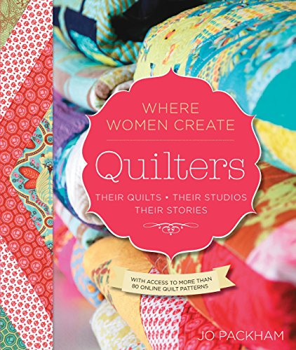 Quiltmaker Quilting Designs (Quilters, Their Quilts, Their Studios, Their Stories (Where Women Create))