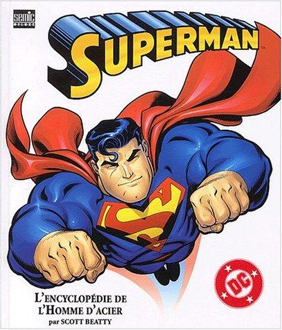 Superman. L'encyclopédie de l'H...