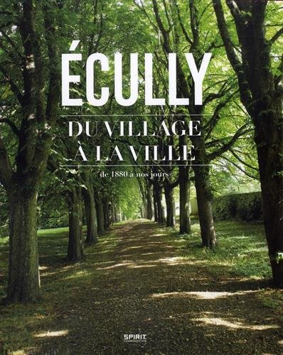 Ecully, du village à la ville