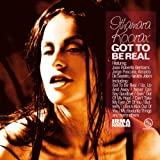 Got to Be Real (feat. Jose Roberto Betrami, Jeorge Pescara, Arnaldo De Souteiro, Haroldo Jobim)