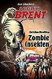 Dan Shockers Larry Brent - Neue Fälle, Die Geheimen X-Akten der PSA - Zombie Insekten