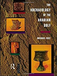 The Archaeology of the Arabian Gulf (Experience of Archaeology) by Michael Rice (1994-04-11)