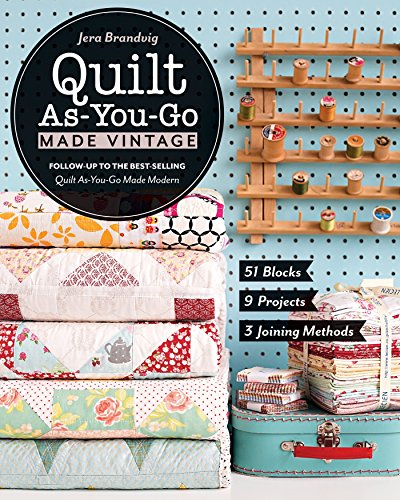 Quilt As-You-Go Made Vintage: 51 Blocks, 9 Projects, 3 Joining Methods (English Edition) Reversible Block