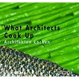 What Architects Cook Up - Architekten kochen (DETAIL Special)