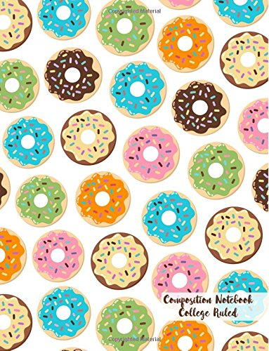 Composition Notebook College Ruled: XL 8.5x11 (21.5x28 cm) Large Journal for School, College and University, Donuts, Soft Matte Cover (Journals for Women to Write in)