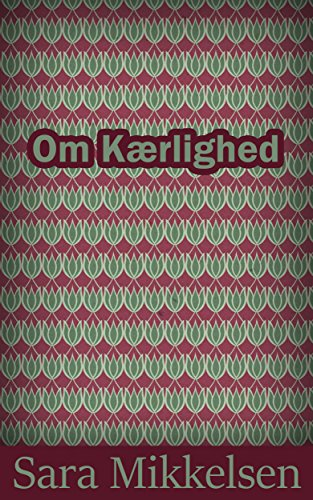 Om Kærlighed (Danish Edition) por Sara  Mikkelsen