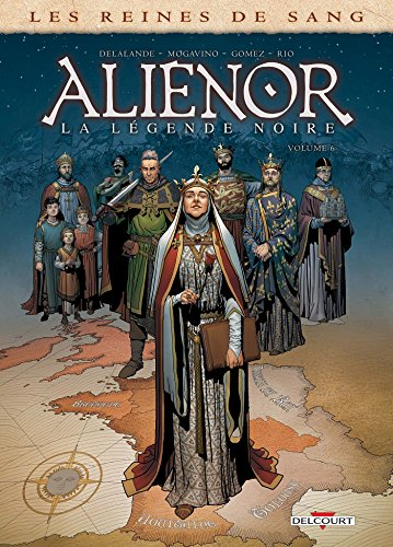 Aliénor, la légende noire t.6 / illustrateur Carlos Gomez, scénariste Arnaud Delalande, scénariste Simona Mogavino  
