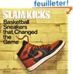 SLAM Kicks: Basketball Sneakers that...
