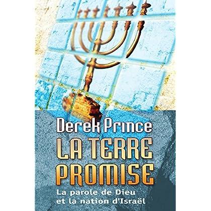 La terre promise, la parole de Dieu et la nation d'Israël