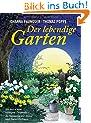 Der lebendige Garten: Gärtnern zum richtigen Zeitpunkt  - In Harmonie mit Mond- und Naturrhythmen