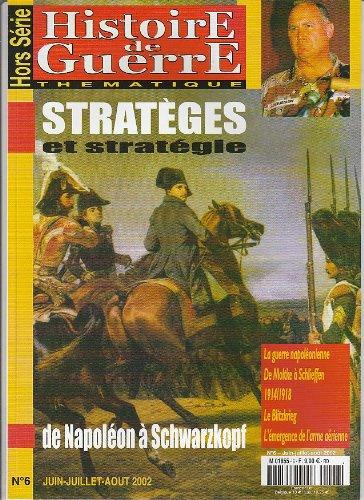 Histoire de Guerre HS n° 6 Hors Série 2002 - Stratèges et stratégie de Napoléon à Schwarzkopf