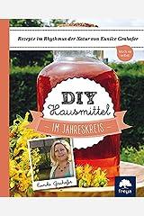 DIY Hausmittel: im Jahreskreis Gebundene Ausgabe