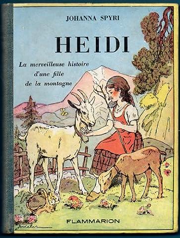 Heidi. La merveilleuse histoire d'une fille de la montagne. Traduction nouvelle. Illustrations de Jodelet. 1950. Cartonnage de l'éditeur, légèrement défraîchi. 169 pages. (Littérature enfantine)