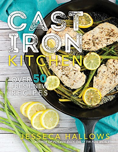 Cast Iron Kitchen: Over 50 Fresh, New Recipes Dutch Oven Cooking Table