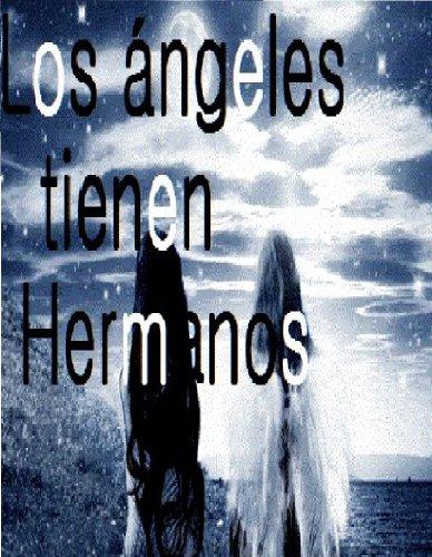 Los ángeles tienen hermanos(historia real nunca antes contada) por Nancy Magallanes Di tavi