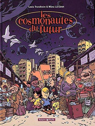 Les Cosmonautes du futur, tome 1