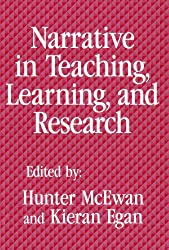Narrative in Teaching, Learning and Research (Critical Issues in Curriculum)