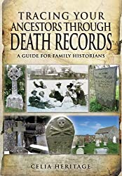 Tracing Your Ancestors through Death Records: A Guide for Family Historians by Celia Heritage (2013-04-19)
