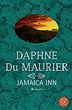 Jamaica Inn: Roman - Daphne Du Maurier