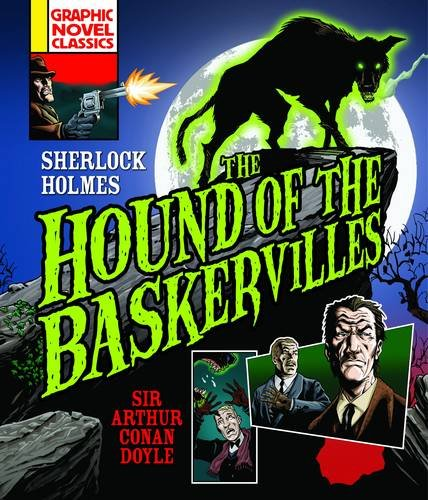 Graphic Novel Classics: The Hound of the Baskevilles