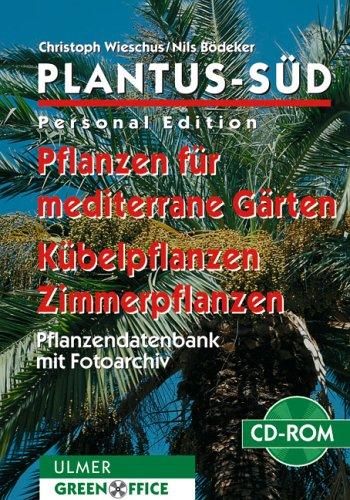 plantus-sud-personal-edition-1-cd-rom-pflanzen-fur-mediterrane-garten-kubelpflanzen-zimmerpflanzen-f