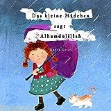 Das kleine Madchen sagt Alhamdulillah