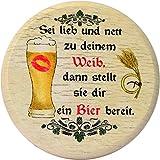 Regali Kaltner–Zanzariera per bicchieri e bevande in vero legno/Birra Vino da birra Tazze di birra bicchieri vino birra giardino/Motiv Humor–Sei lieb e Nett zu deinem Weib Dann stellt Sie DIR una birra pronto