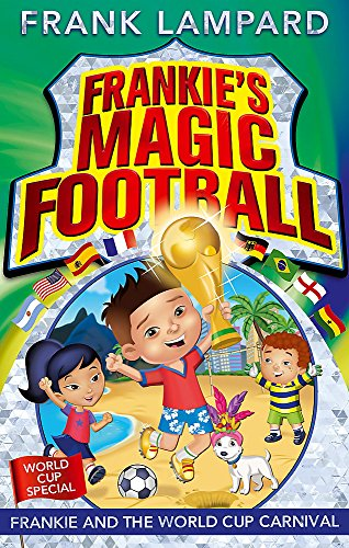 Frankie and the World Cup Carnival: Book 6 (Frankie's Magic Football)