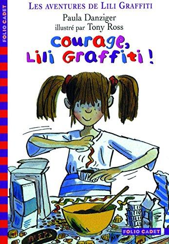 Les Aventures de Lili Graffiti, tome 4 : Courage Lili Graffiti !
