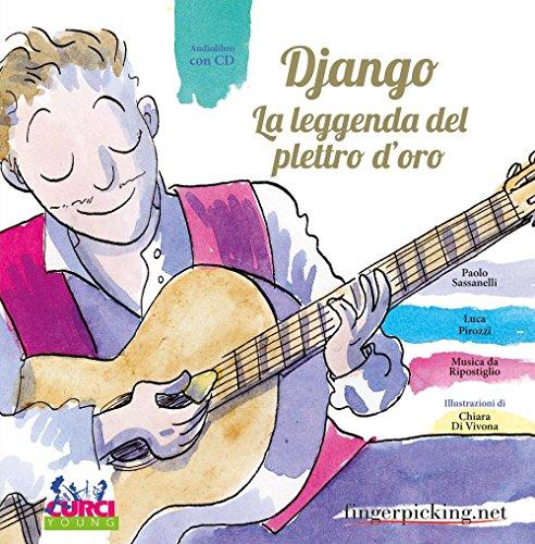 Django. La leggenda del plettro d'oro. Con CD Audio. Con gadget