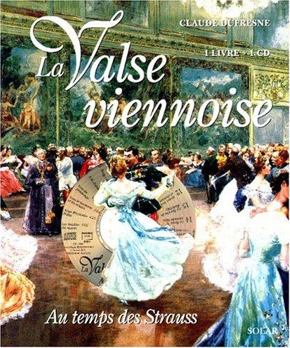 LA VALSE VIENNOISE AU TEMPS DES STRAUSS. Avec CD audio
