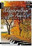 Klavieralbum für Amélie: Leichte, romantische Stücke für Klavier (inkl. Audio-CD). Piano. Songbook.