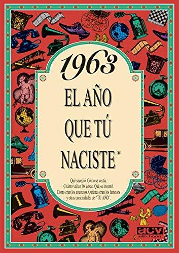 1963 EL AÑO QUE TU NACISTE (El año que tú naciste) por Rosa Collado