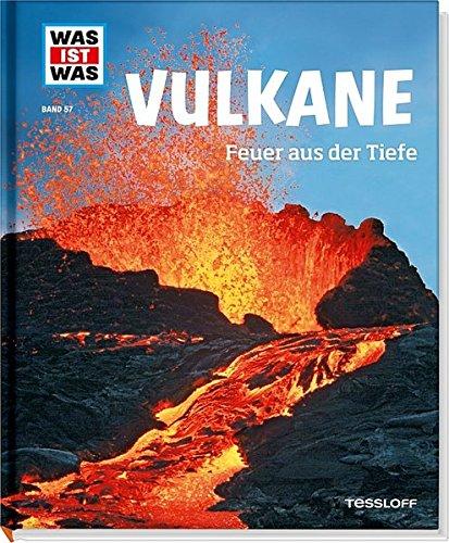 WAS IST WAS Sachbuch: WAS IST WAS Band 57 Vulkane. Feuer aus der Tiefe