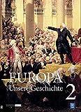 Europa ─ Unsere Geschichte: Band 2