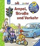 Ampel, Straße und Verkehr (Wieso? Weshalb? Warum? junior, Band 48) - Peter Nieländer