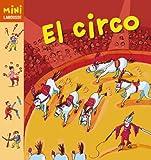 El Circo (Larousse - Infantil / Juvenil - Castellano - A Partir De 5/6 Años - Colección Mini Larousse)