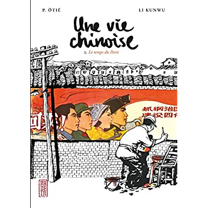 Une vie chinoise - tome 2 - Le temps du Parti (Made in...)
