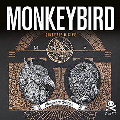 Monkey Bird - Singerie Oisive: Opus délits 66