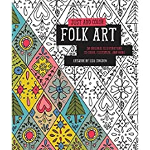 Just Add Color: Folk Art: 30 Original Illustrations To Color, Customize, and Hang (Just Add Colour)