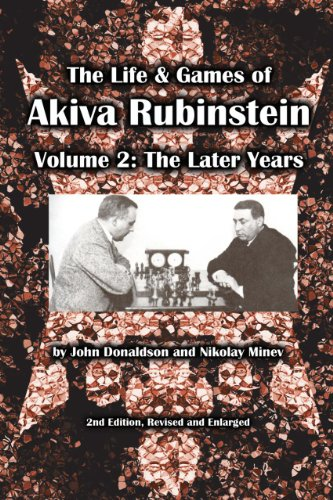 The Life & Games of Akiva Rubinstein, Volume 2: The Later Years por John Donaldson