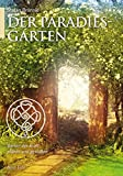 Der Paradiesgarten: Gärten der Kraft planen und gestalten